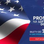 Promocyjne ceny biletów LOT do USA z polskich lotnisk!