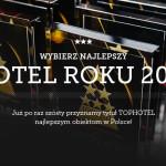 TOPHOTEL – Najlepsze hotele zostaną wybrane po raz szósty
